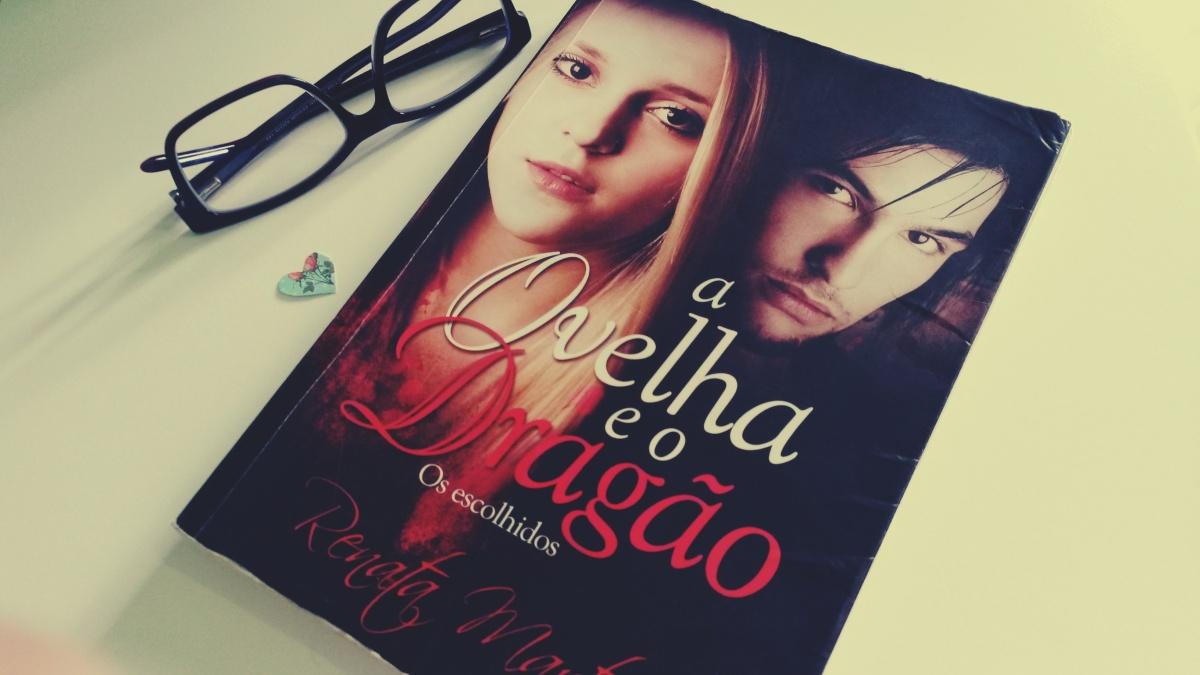 {Resenha} A Ovelha e o Dragão - Os escolhidos (Renata Martins)